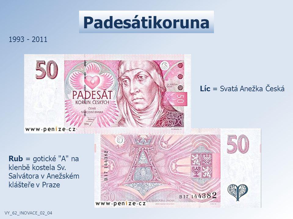 Padesátikoruna 1993 - 2011 Líc = Svatá Anežka Česká