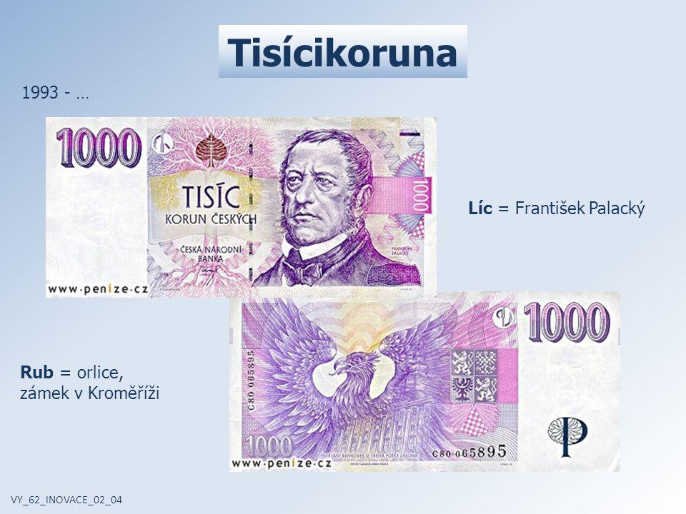 Tisícikoruna 1993 - … Líc = František Palacký