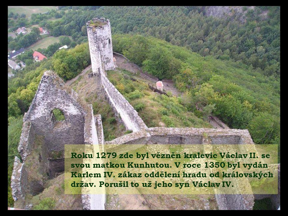 Roku 1279 zde byl vězněn kralevic Václav II. se svou matkou Kunhutou