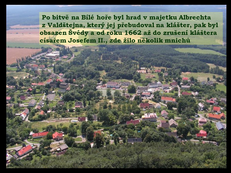 Po bitvě na Bílé hoře byl hrad v majetku Albrechta