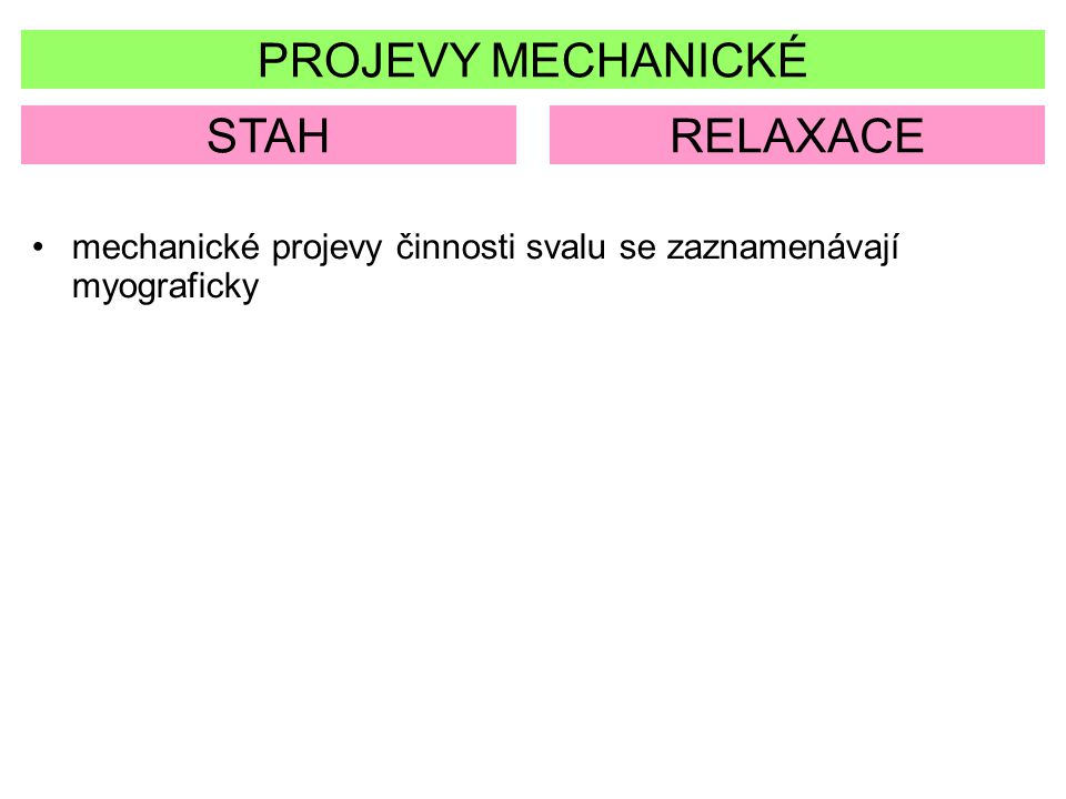 PROJEVY MECHANICKÉ STAH RELAXACE