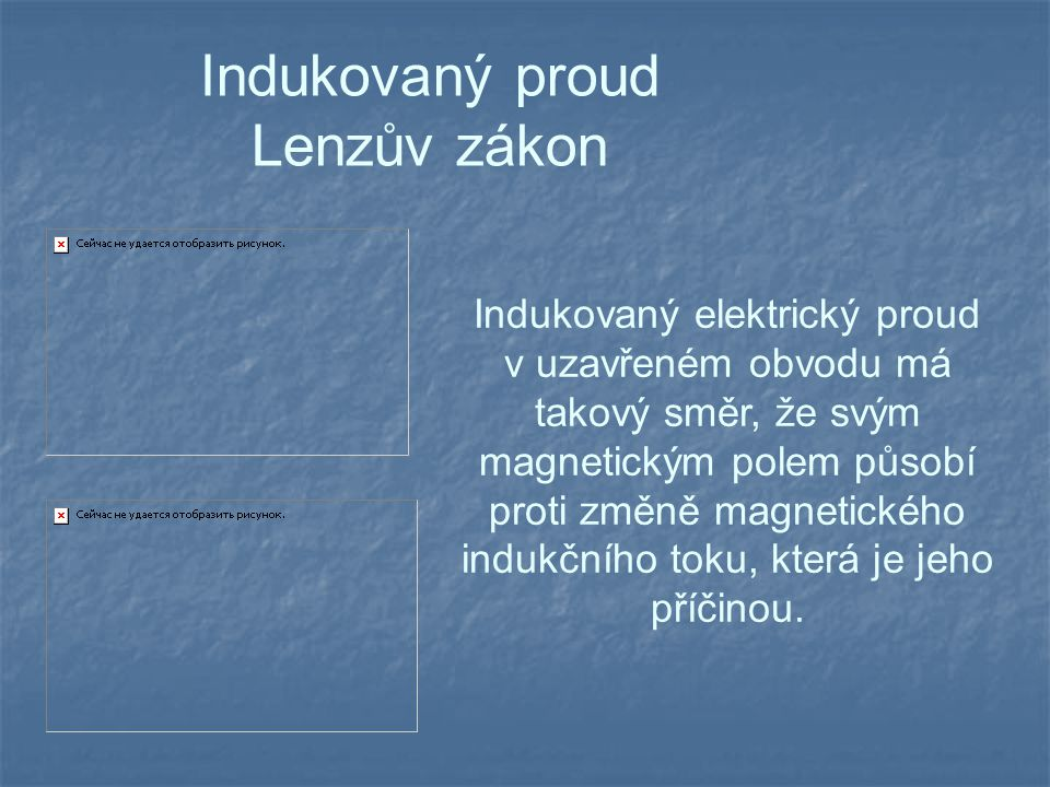 Indukovaný proud Lenzův zákon