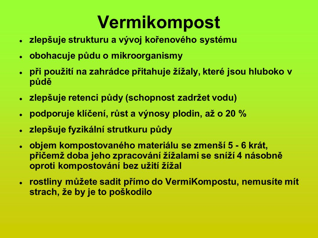 Vermikompost zlepšuje strukturu a vývoj kořenového systému