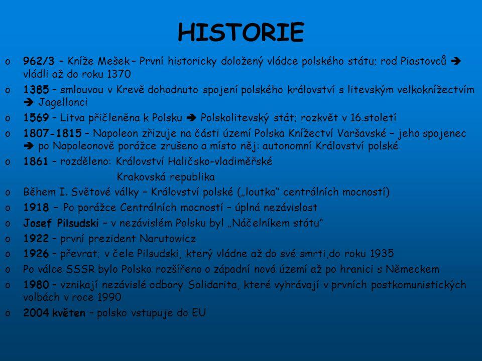 HISTORIE 962/3 – Kníže Mešek – První historicky doložený vládce polského státu; rod Piastovců  vládli až do roku 1370.