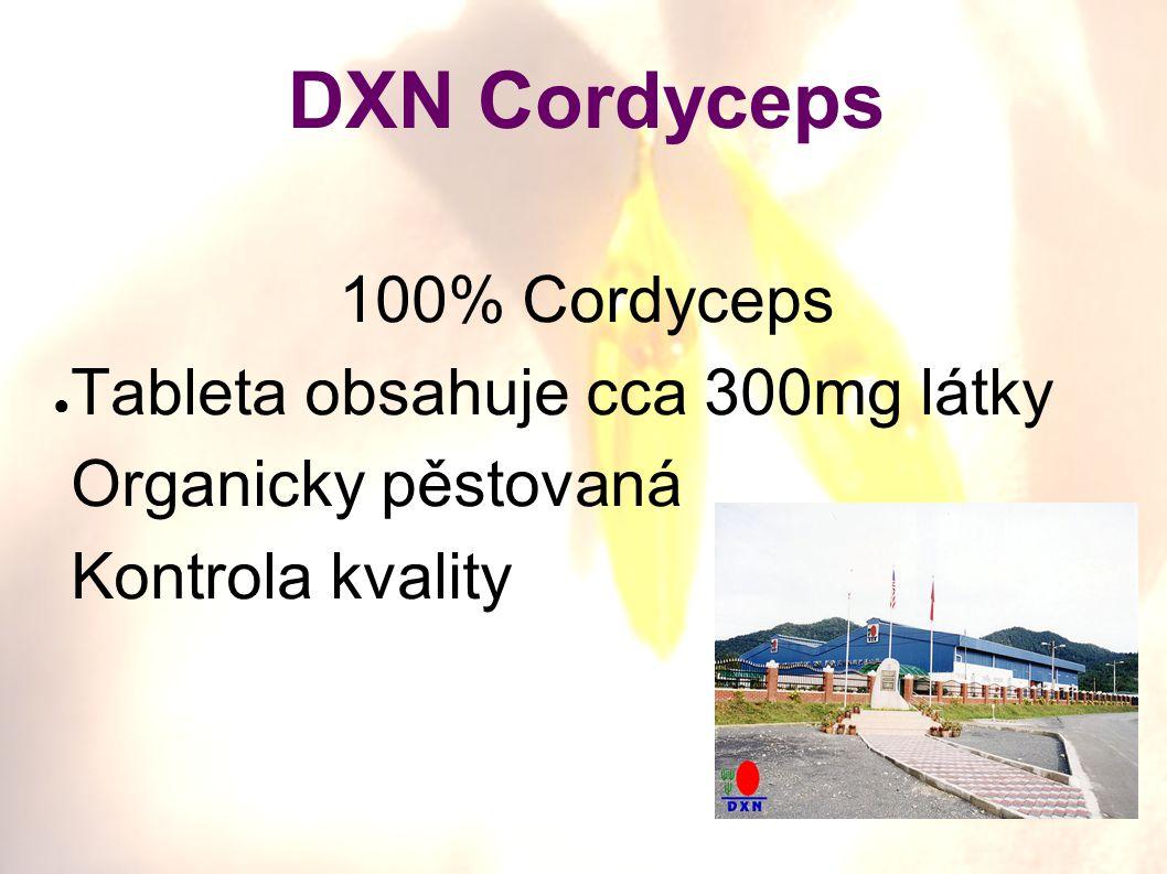 DXN Cordyceps 100% Cordyceps Tableta obsahuje cca 300mg látky