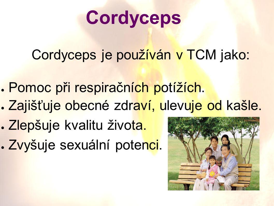 Cordyceps je používán v TCM jako: