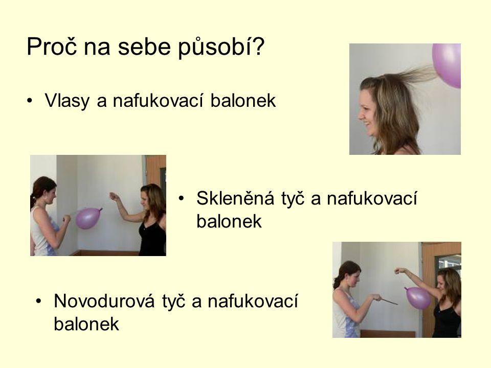 Proč na sebe působí Vlasy a nafukovací balonek