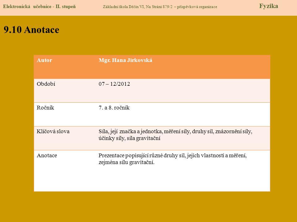 9.10 Anotace Autor Mgr. Hana Jirkovská Období 07 – 12/2012 Ročník