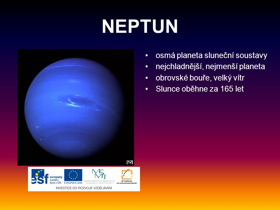 NEPTUN osmá planeta sluneční soustavy nejchladnější, nejmenší planeta