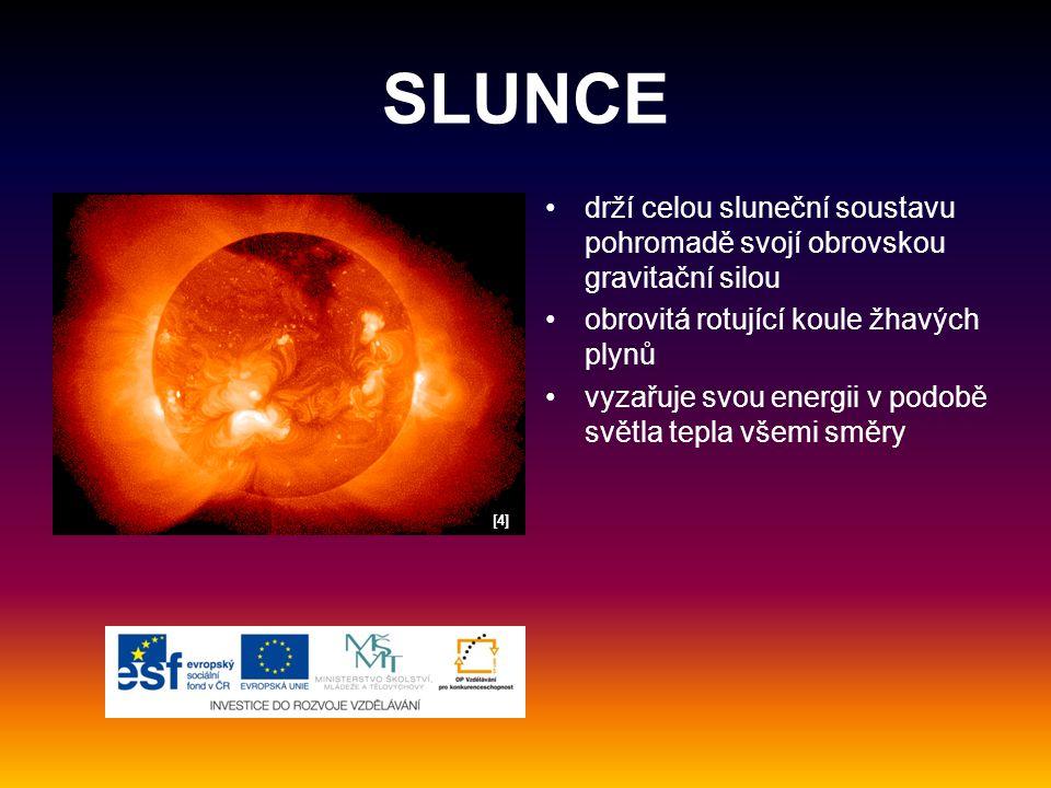 SLUNCE drží celou sluneční soustavu pohromadě svojí obrovskou gravitační silou. obrovitá rotující koule žhavých plynů.
