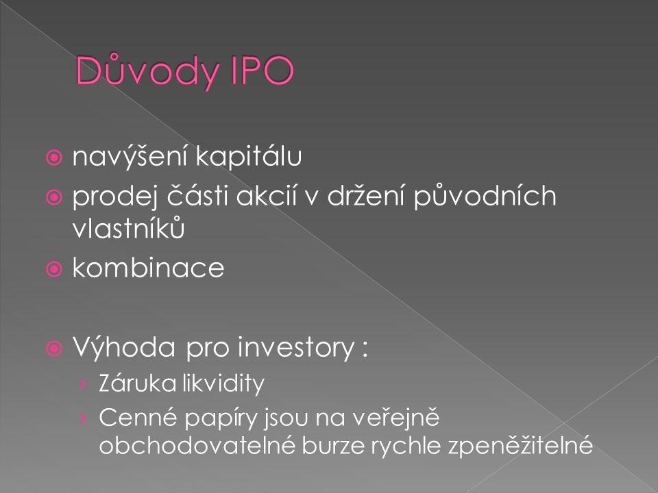 Důvody IPO navýšení kapitálu