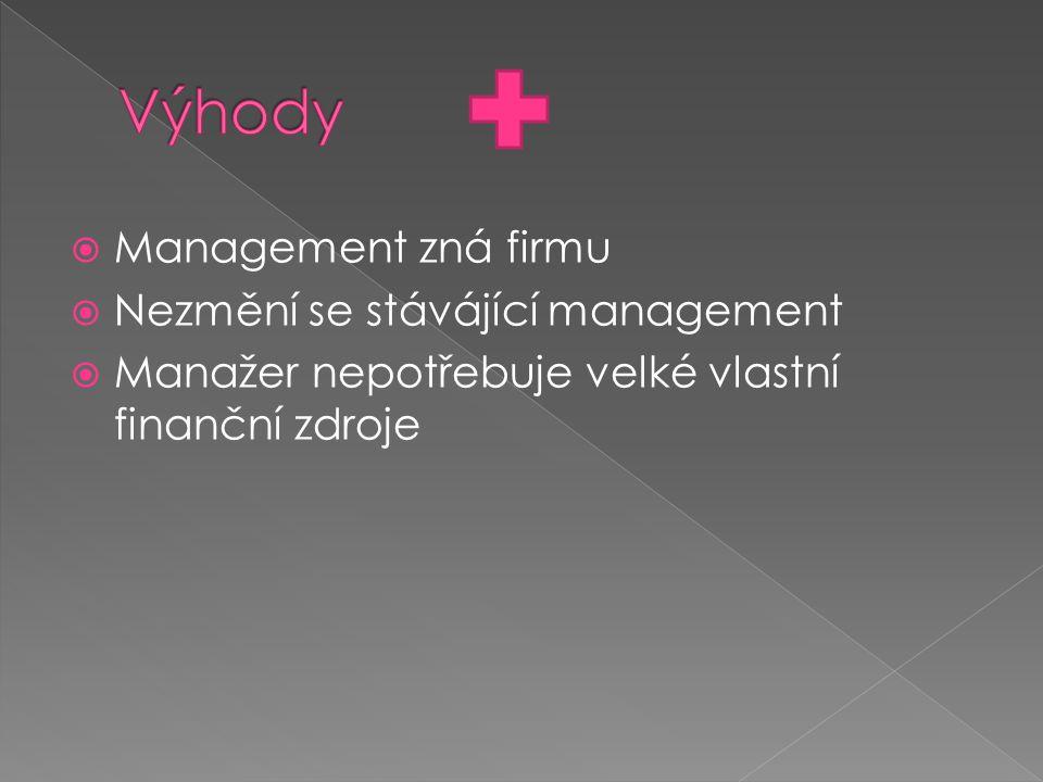 Výhody Management zná firmu Nezmění se stávájící management