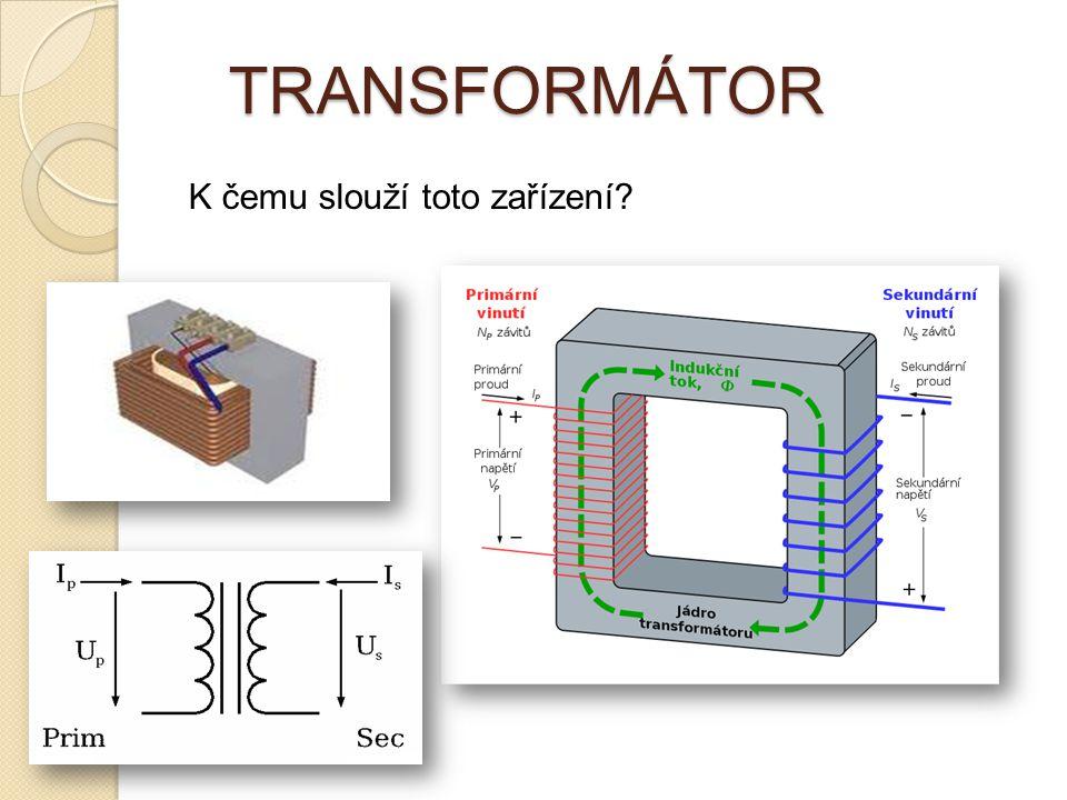 TRANSFORMÁTOR K čemu slouží toto zařízení
