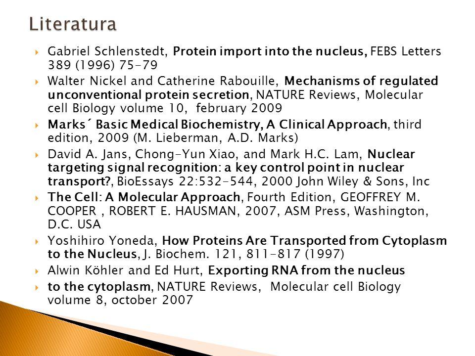Literatura Gabriel Schlenstedt, Protein import into the nucleus, FEBS Letters 389 (1996) 75-79.