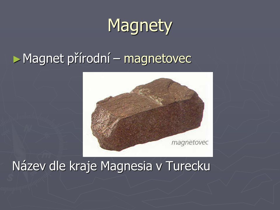 Magnety Magnet přírodní – magnetovec