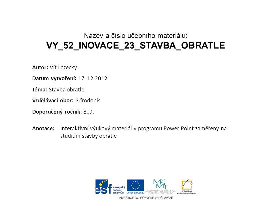 Název a číslo učebního materiálu: VY_52_INOVACE_23_STAVBA_OBRATLE