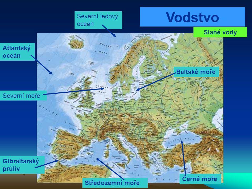 Vodstvo Severní ledový oceán Slané vody Atlantský oceán Baltské moře