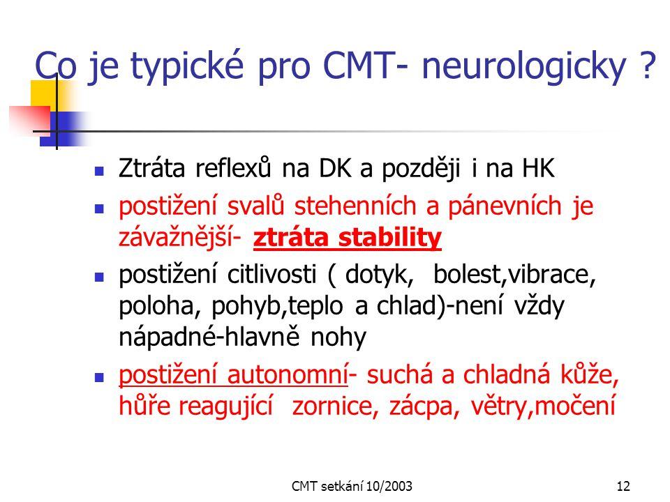 Co je typické pro CMT- neurologicky