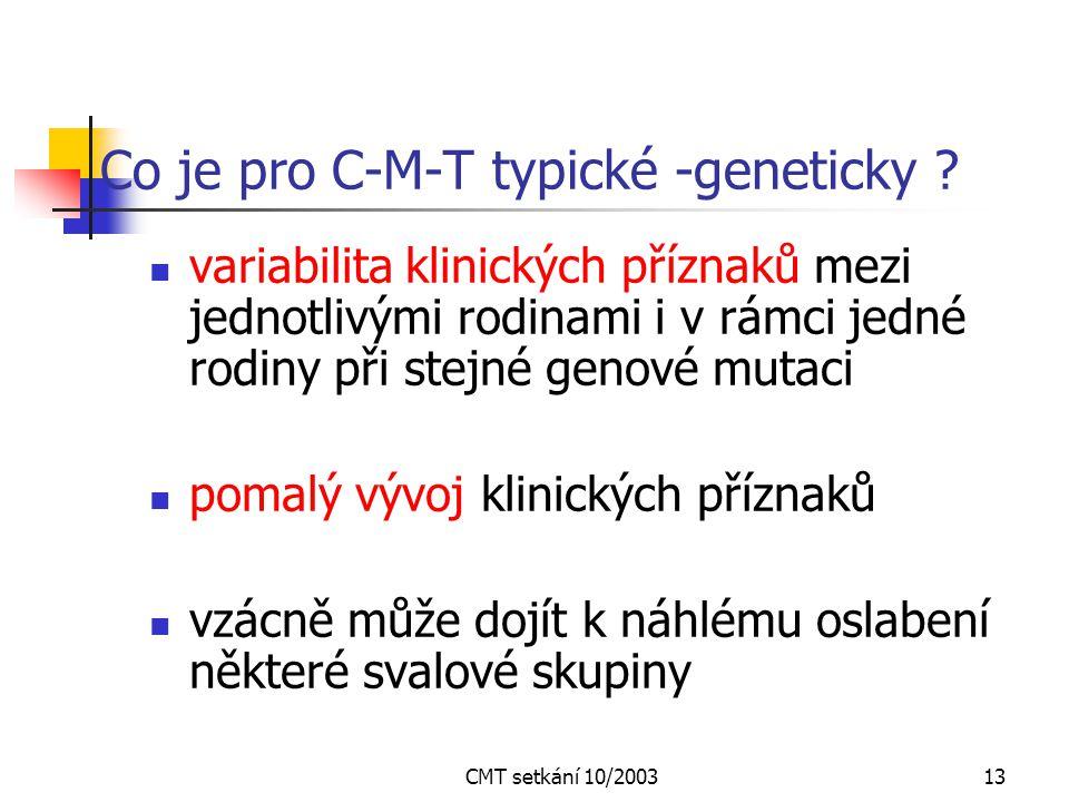 Co je pro C-M-T typické -geneticky