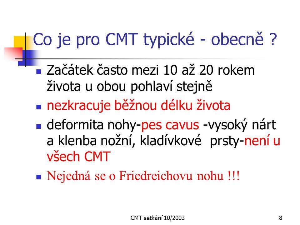 Co je pro CMT typické - obecně