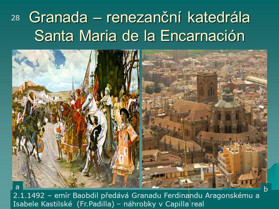Granada – renezanční katedrála Santa Maria de la Encarnación
