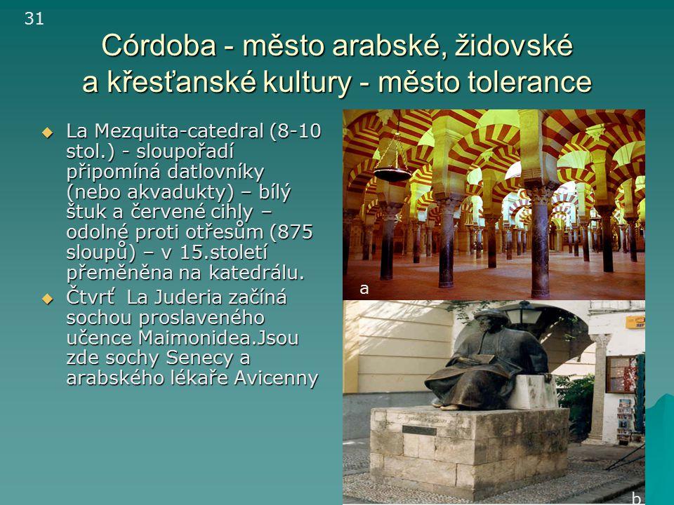 31 Córdoba - město arabské, židovské a křesťanské kultury - město tolerance.