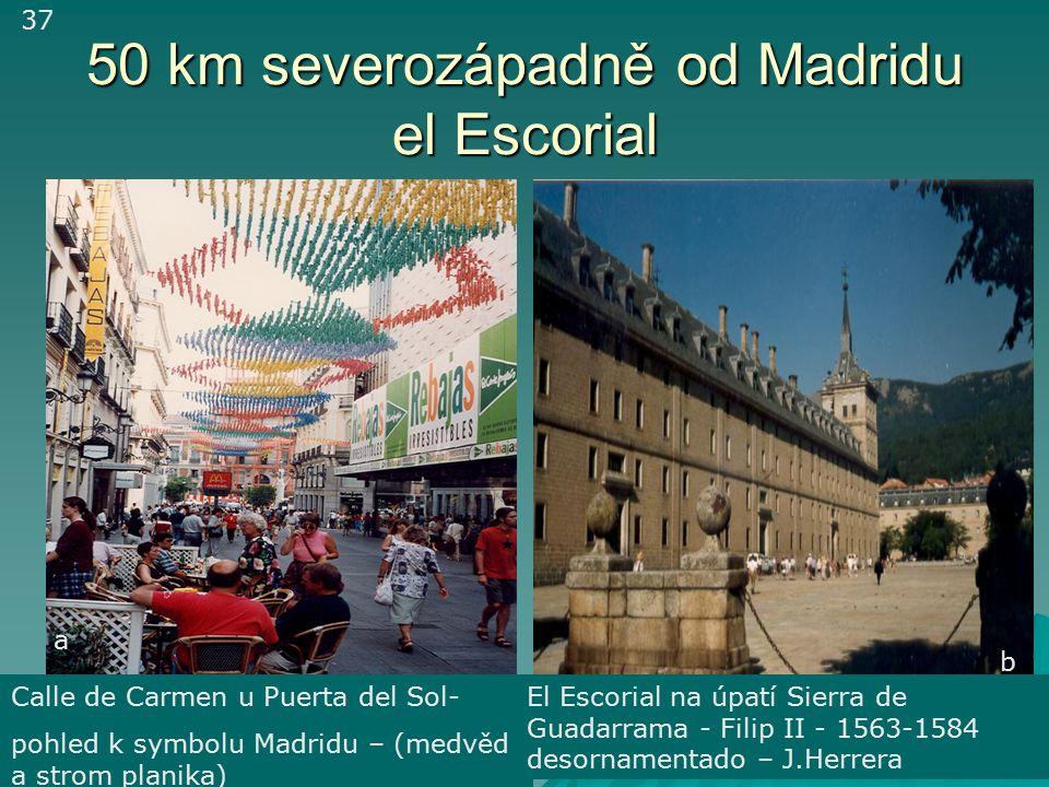 50 km severozápadně od Madridu el Escorial