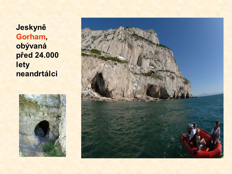 Jeskyně Gorham, obývaná před 24.000 lety neandrtálci