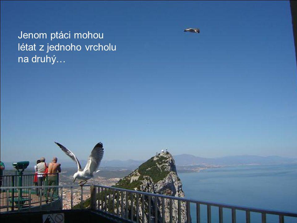 Jenom ptáci mohou létat z jednoho vrcholu na druhý…