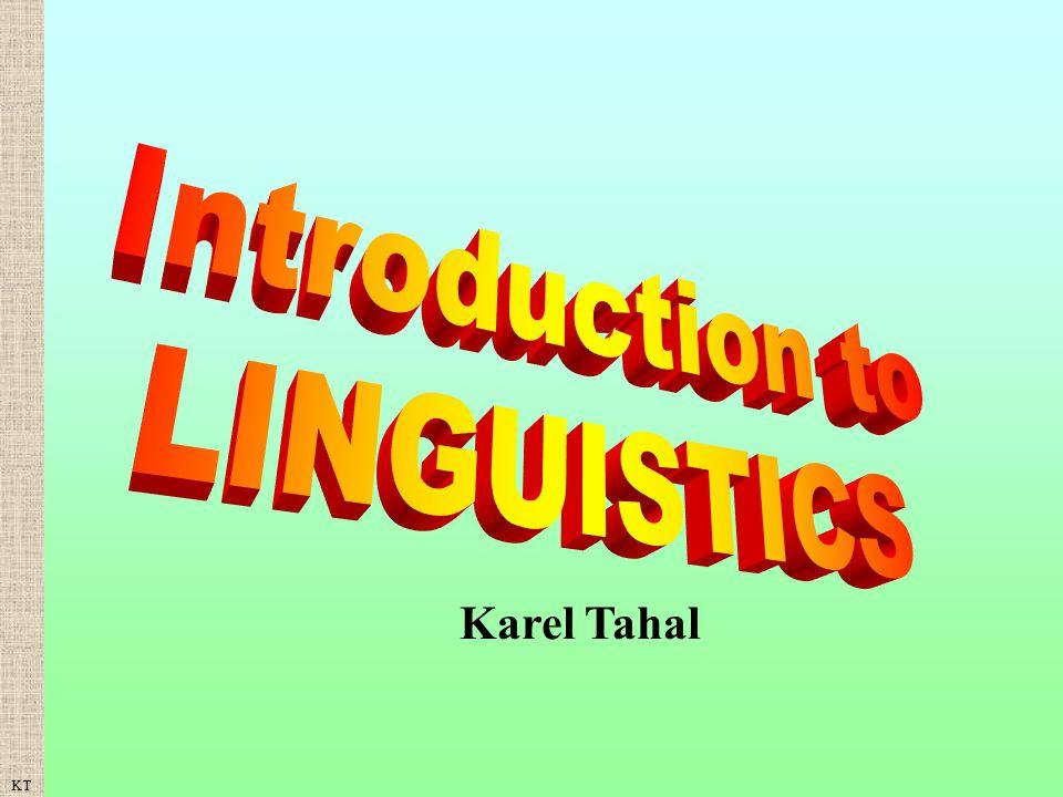KT Introduction to LINGUISTICS Karel Tahal
