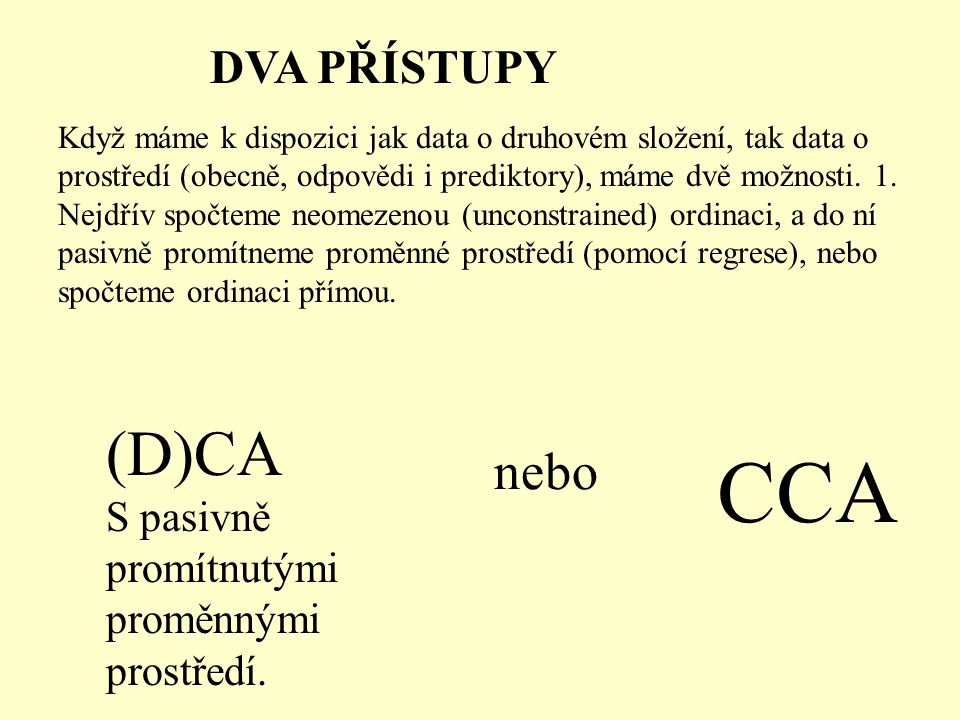 CCA (D)CA nebo DVA PŘÍSTUPY