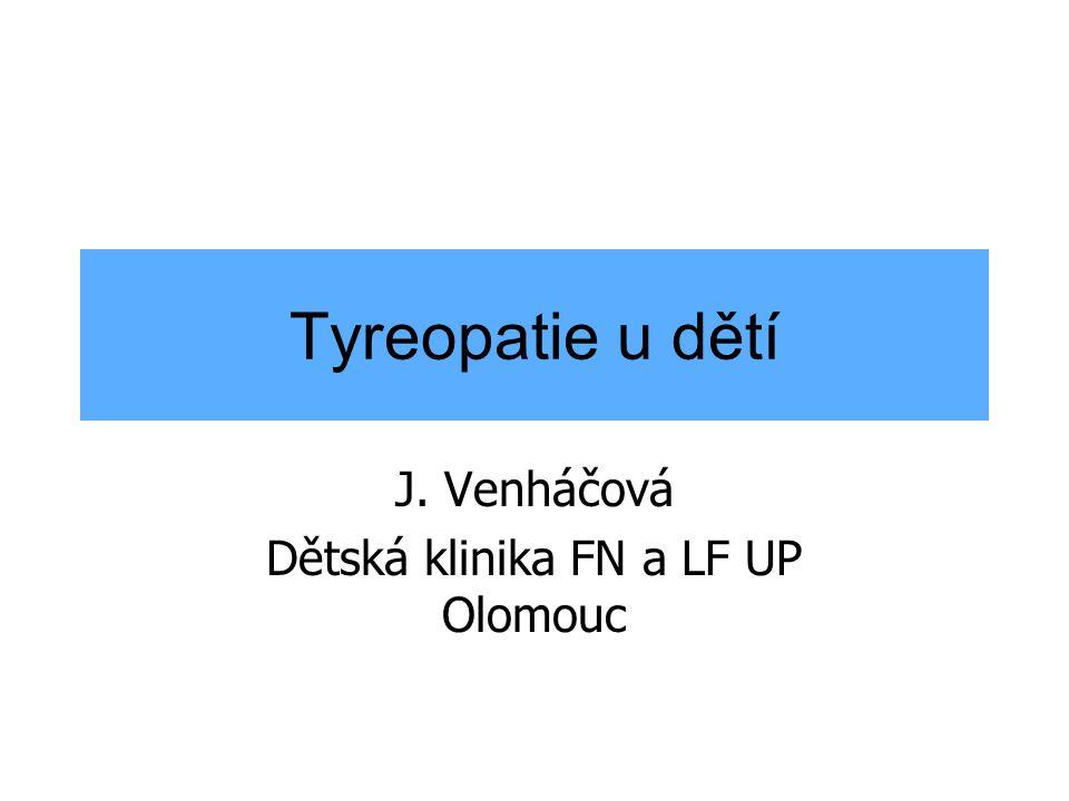 J. Venháčová Dětská klinika FN a LF UP Olomouc