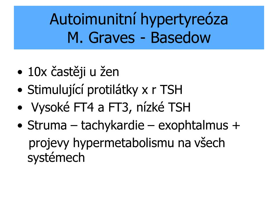 Autoimunitní hypertyreóza M. Graves - Basedow