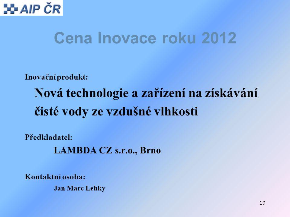 Cena Inovace roku 2012 Nová technologie a zařízení na získávání