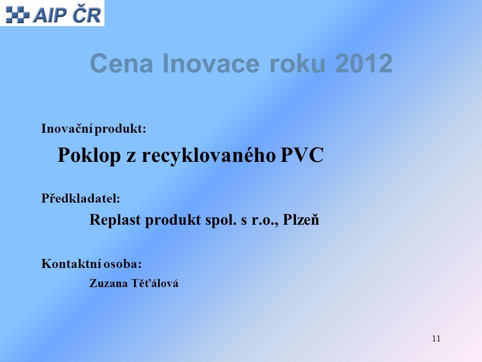 Cena Inovace roku 2012 Poklop z recyklovaného PVC Inovační produkt: