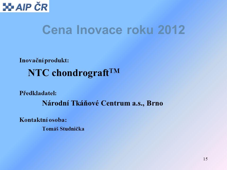 Cena Inovace roku 2012 NTC chondrograftTM Inovační produkt: