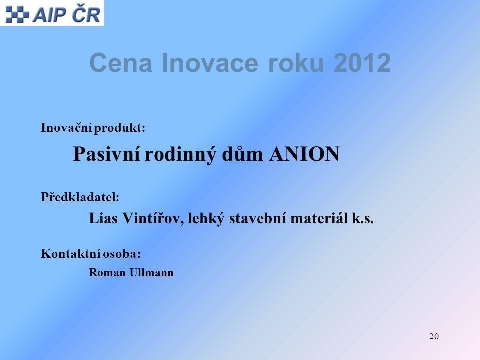 Cena Inovace roku 2012 Pasivní rodinný dům ANION Inovační produkt: