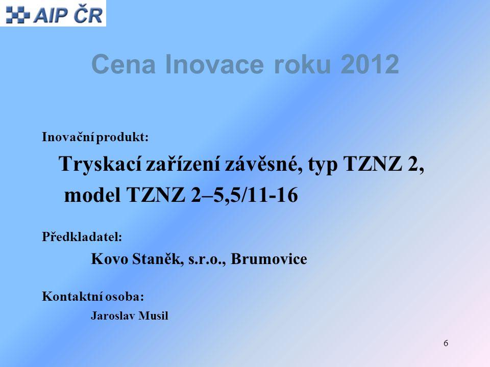 Cena Inovace roku 2012 Tryskací zařízení závěsné, typ TZNZ 2,