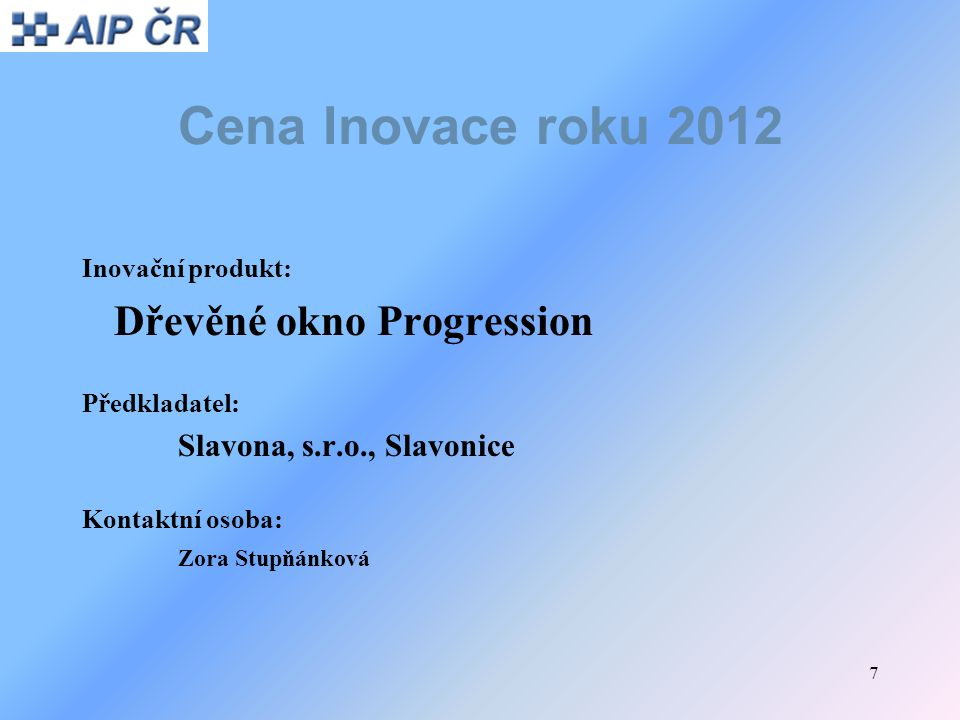 Cena Inovace roku 2012 Dřevěné okno Progression Inovační produkt: