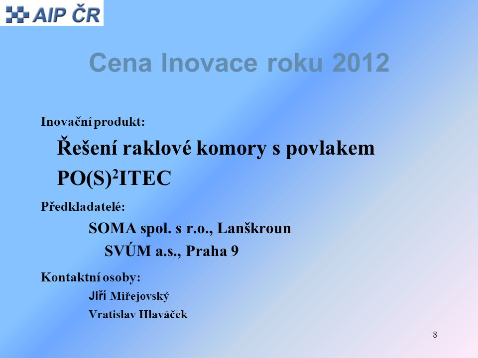 Cena Inovace roku 2012 Řešení raklové komory s povlakem PO(S)2ITEC