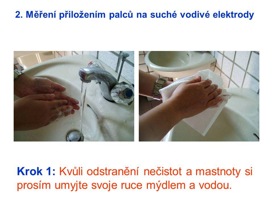 2. Měření přiložením palců na suché vodivé elektrody