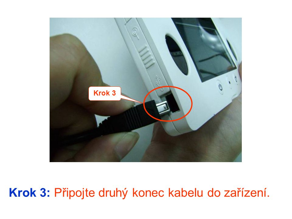 Krok 3: Připojte druhý konec kabelu do zařízení.