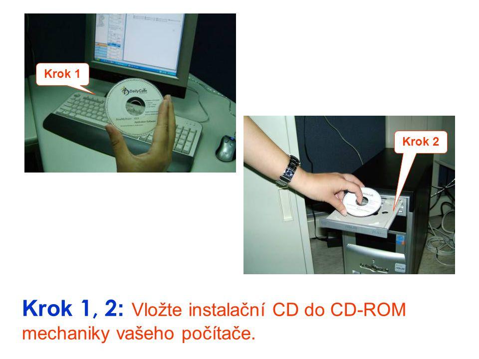 Krok 1, 2: Vložte instalační CD do CD-ROM mechaniky vašeho počítače.