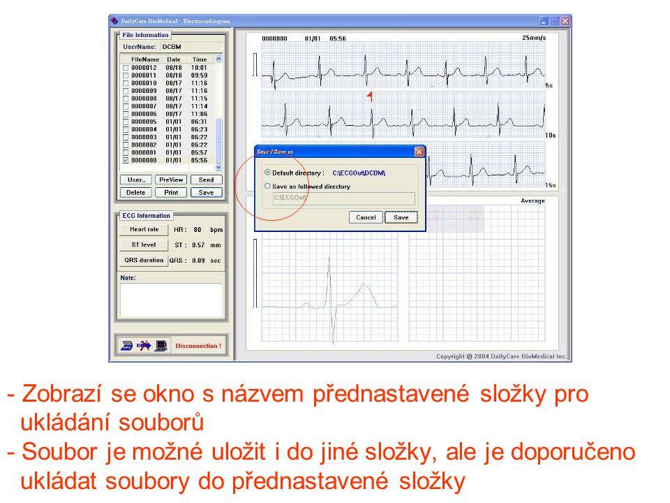 Zobrazí se okno s názvem přednastavené složky pro ukládání souborů - Soubor je možné uložit i do jiné složky, ale je doporučeno ukládat soubory do přednastavené složky