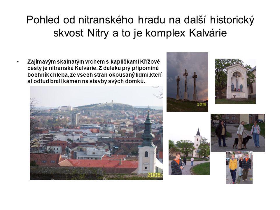 Pohled od nitranského hradu na další historický skvost Nitry a to je komplex Kalvárie