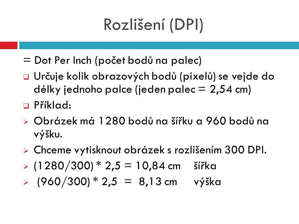 Rozlišení (DPI) = Dot Per Inch (počet bodů na palec)