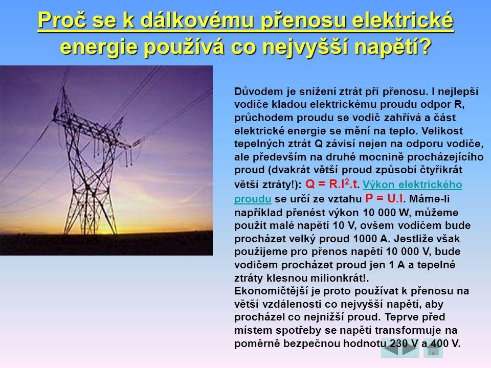 Proč se k dálkovému přenosu elektrické energie používá co nejvyšší napětí