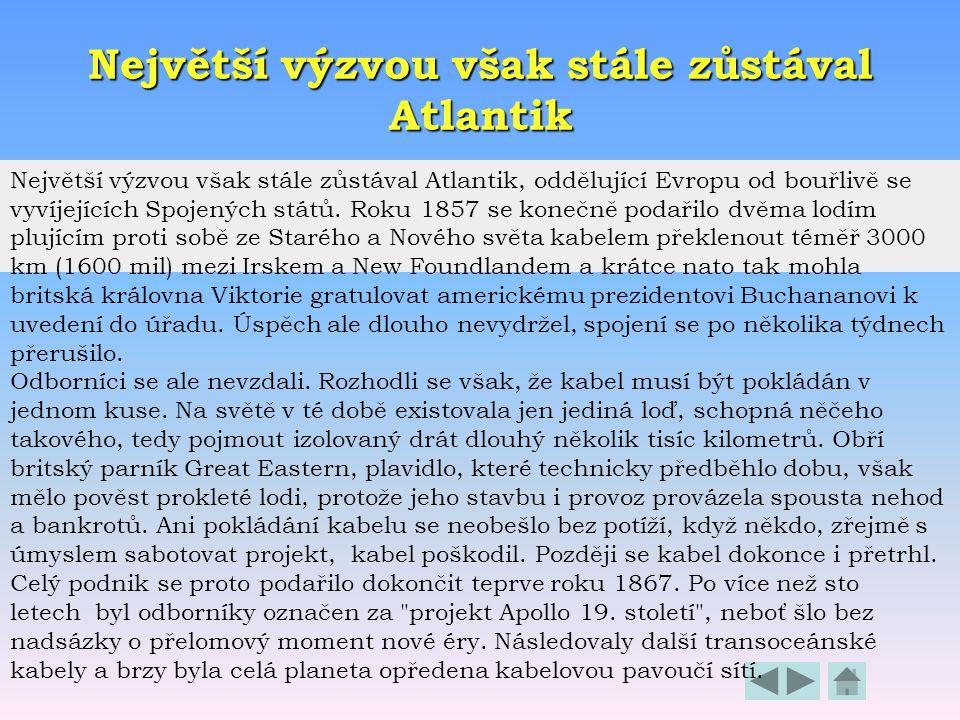 Největší výzvou však stále zůstával Atlantik