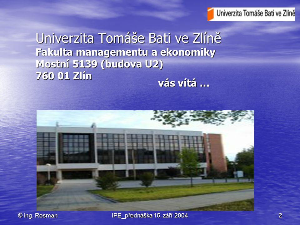 Univerzita Tomáše Bati ve Zlíně Fakulta managementu a ekonomiky Mostní 5139 (budova U2) 760 01 Zlín