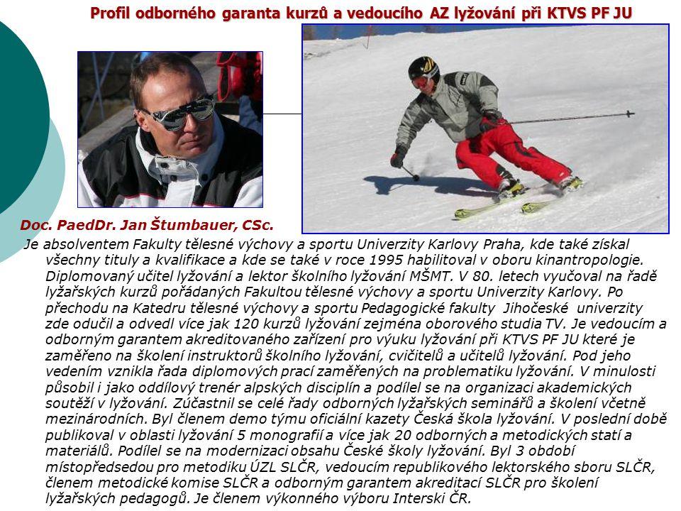 Profil odborného garanta kurzů a vedoucího AZ lyžování při KTVS PF JU